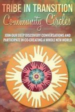 TRIBE IN TRANSITION COMMUNITY CIRCLES